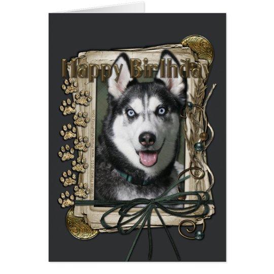 Happy Birthday - Stone Paws - Siberian Husky