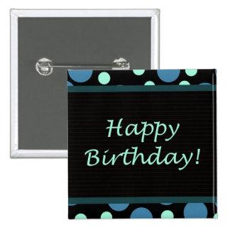 Happy Birthday! Teal Blue Dots 15 Cm Square Badge