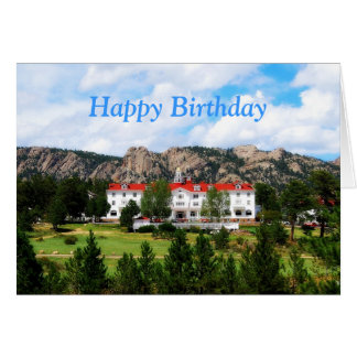 Happy Birthday, The Stanley Hotel, Estes Park Greeting Card