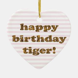 Happy birthday tiger! Fun Tiger Print Christmas Ornament