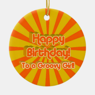 Happy Birthday to a Groovy Girl! Christmas Ornaments