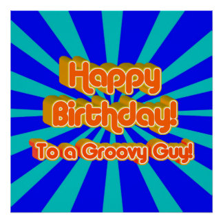 Happy Birthday to a Groovy Guy Poster