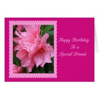 Happy Birthday To A Special Friend Pink Azalea Card