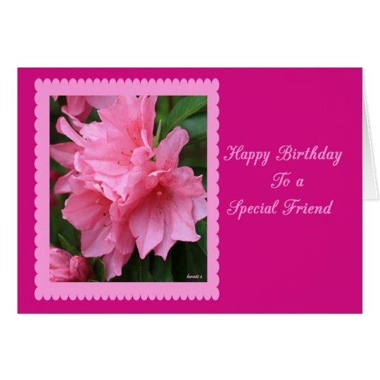 Happy Birthday To A Special Friend Pink Azalea