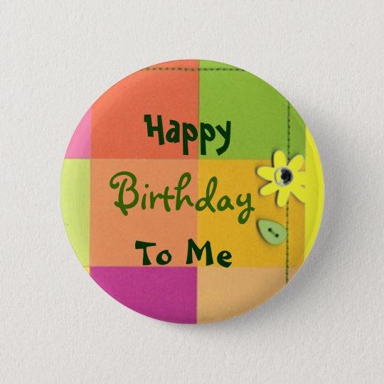 Happy, Birthday, To Me 6 Cm Round Badge