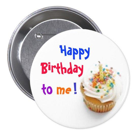 Happy Birthday to Me! 7.5 Cm Round Badge