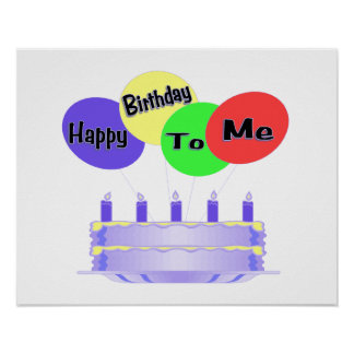 Happy Birthday To Me Cake & Balloons Poster