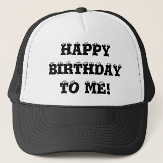 Happy Birthday to me hat! Trucker Hat