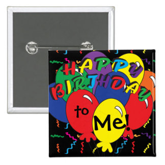 Happy Birthday to Me Party Time 15 Cm Square Badge