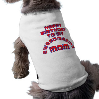 Happy Birthday to my  AWESOMAZING MOM! Sleeveless Dog Shirt
