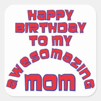 Happy Birthday to my AWESOMAZING MOM Sticker