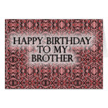 Happy Birthday To My Brother Greeting Card