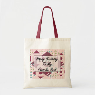 Happy Birthday To My Favorite Aunt Budget Tote Bag