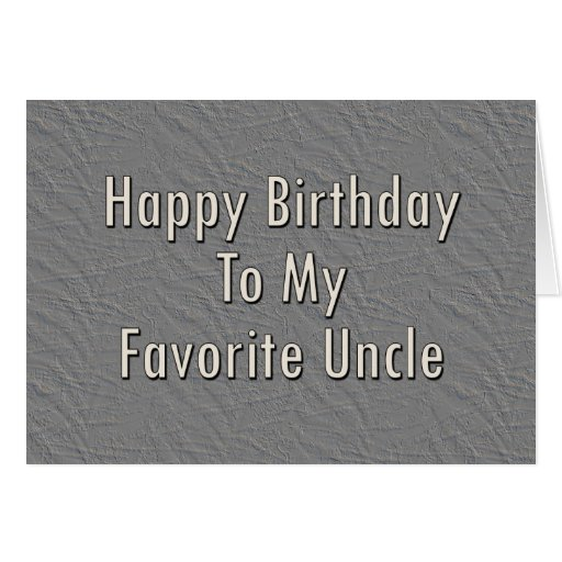 Happy Birthday To My Favorite Uncle Card