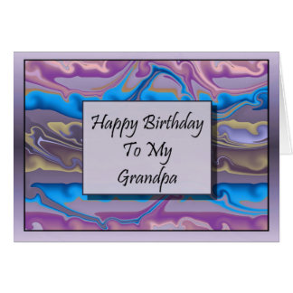 Happy Birthday To My Grandpa Greeting Card