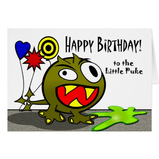 Happy Birthday to the Little Puke, Funny Monster Greeting Cards