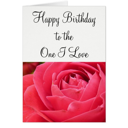 Happy Birthday to the One I Love Card
