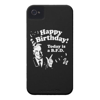 HAPPY BIRTHDAY TODAY IS A BFD.png iPhone 4 Cases