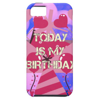 Happy Birthday Today is my Birthday Blue Balloons Tough iPhone 5 Case
