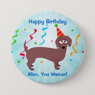 Happy Birthday Weiner 7.5 Cm Round Badge