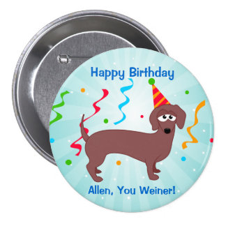 Happy Birthday Weiner 7.5 Cm Round Badge