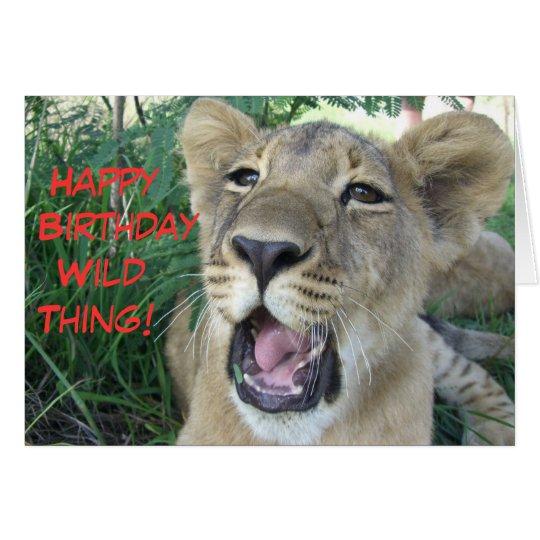 Happy birthday wild thing lion cub card
