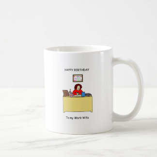 Happy Birthday Work Wife Coffee Mug