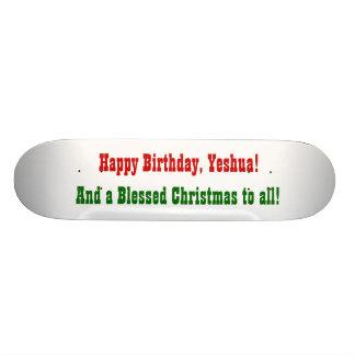 Happy Birthday, Yeshua!, Skateboards