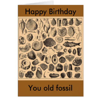 Happy birthday, you old fossil greeting card