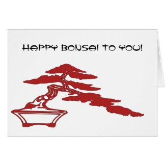 Happy Bonsai to You! Greeting Card