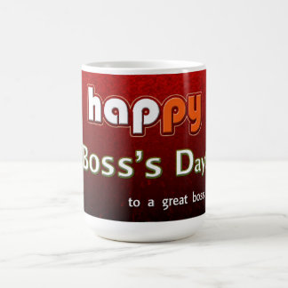Happy Boss's Day To A Great Boss! Classic White Coffee Mug