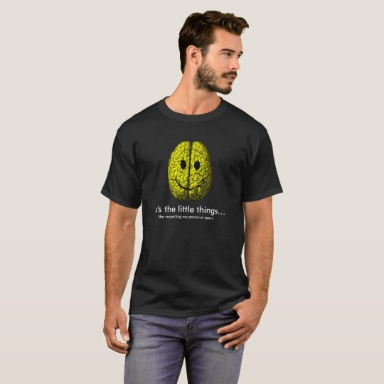 Happy Brain: It's the little things T-Shirt