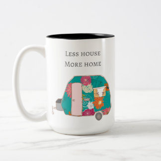 Happy Camper - Less House More Home Two-Tone Coffee Mug