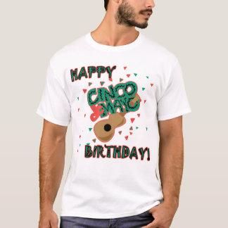 Happy Cinco de Mayo Birthday! T-Shirt