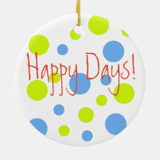Happy Days Bubbly Ceramic Ornament Both Sides