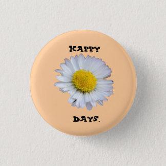 Happy Days Daisy Badge. 3 Cm Round Badge