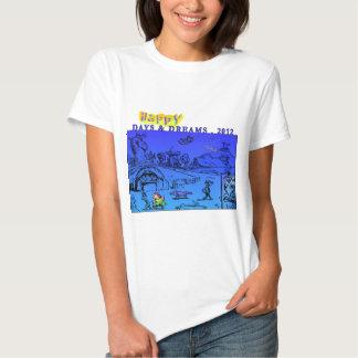 Happy Days & Dreams 2012 T Shirts