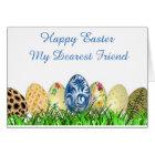 Happy Easter. Dearest Friend. Card