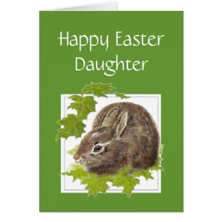 Happy Easter Some Cute Bunny Special Daughter Card