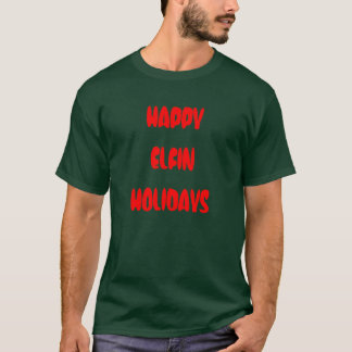 """Happy Elfin Holidays"" t-shirt"