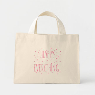 Happy Everything - Fun Quote Tote Bag