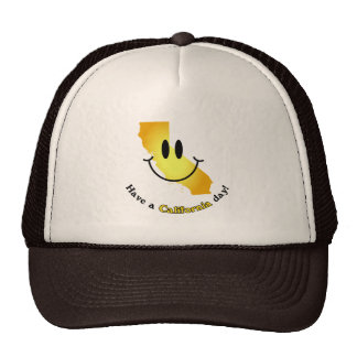 Happy Face - Have a California Day! Trucker Hats
