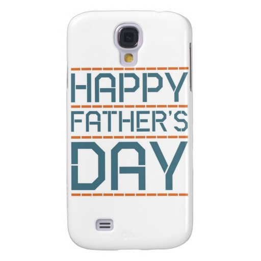 Happy father day! samsung galaxy s4 cover