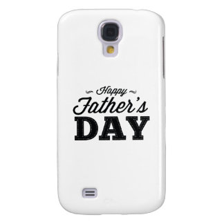 Happy Father's Day Galaxy S4 Case