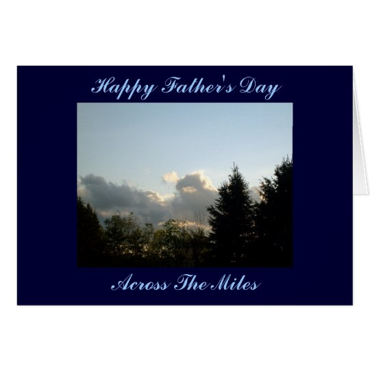 Happy Father's Day, Across The Miles Card