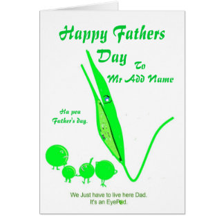 Happy Fathers Day add name front Pea Joke Greeting Card