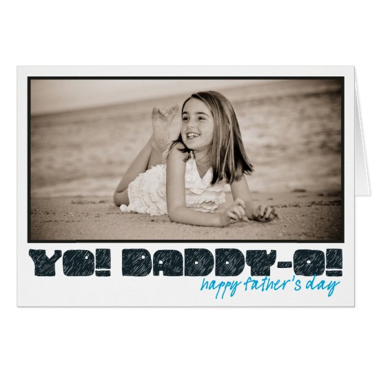Happy Father's Day Daddy-O! Card