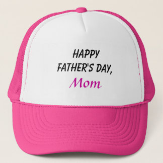 Happy Father's Day Mom Cap