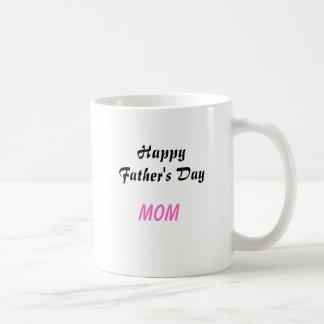 Happy Father's Day Mom Coffee Mug