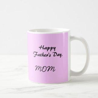 Happy Father's Day,MOM Basic White Mug